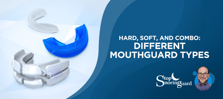 different types of snoring mouth guard