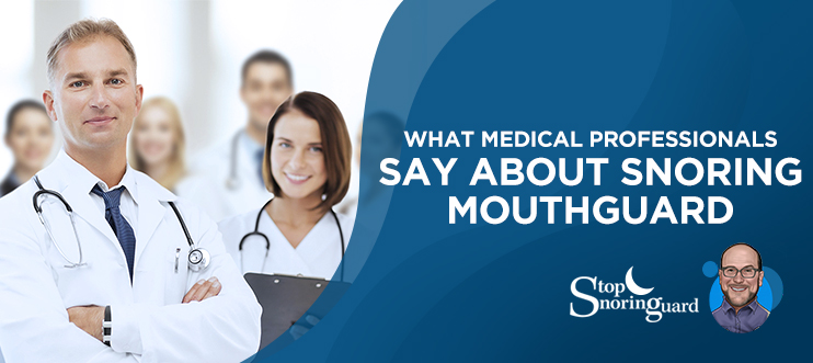 doctor reviews snoring mouthguard