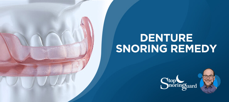 dentures as snoring remedy