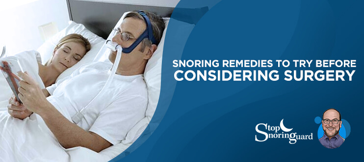 snoring remedies before considering snoring cures surgery